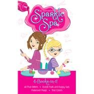 Sparkle Spa 4-Books-in-1! All That Glitters; Purple Nails and Puppy Tails; Makeover Magic; True Colors by Santopolo, Jill, 9781481475945
