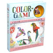 Color-Gami Color and Fold Your Way to Calm by Kwei, Eleanor; Donahue, Masao, 9781626865945