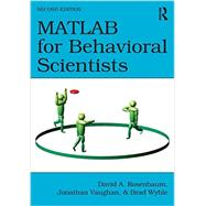 MATLAB for Behavioral Scientists, Second Edition by Rosenbaum; David A., 9780415535946