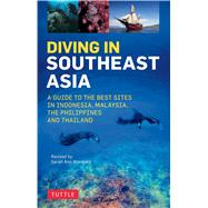 Diving in Southeast Asia by Wormald, Sarah Ann; Espinosa, David; Mitchell, Heneage; Muller, Kal, 9780804845946