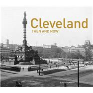 Cleveland Then and Now by Demarco, Laura; Mondon, Karl, 9781911595946