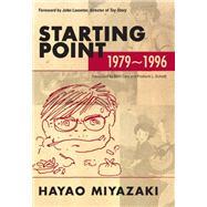 Starting Point: 1979-1996 by Miyazaki, Hayao, 9781421505947