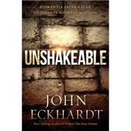 Unshakeable by Eckhardt, John, 9781629985947
