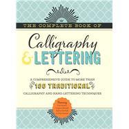 The Complete Book of Calligraphy & Lettering by Quarto Publishing Group USA Inc.; Ferraro, Cari; Metcalf, Eugene; Newhall, Arthur; Stevens, John, 9781633225947