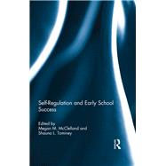 Self-Regulation and Early School Success by McClelland; Megan, 9780415825948