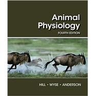 Animal Physiology by Hill, Richard W.; Wyse, Gordon A.; Anderson, Margaret, 9781605355948