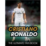 Cristiano Ronaldo: The Ultimate Fan Book by Spragg, Iain, 9781780975948