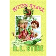 Rotten School : The Good, the Bad and the Very Slimy by Stine, R. L., 9780060785949