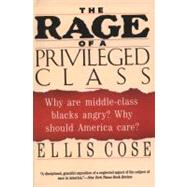 The Rage of a Privileged Class 9780060925949R