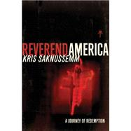Reverend America: A Journey of Redemption by Saknussemm, Kris, 9780786755950