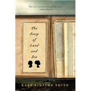 The Story of Land and Sea by Smith, Katy Simpson, 9780062335951
