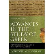 Advances in the Study of Greek by Constantine R. Campbell, 9780310515951