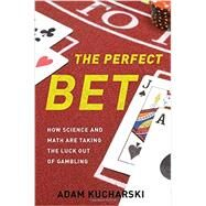 The Perfect Bet by Kucharski, Adam, 9780465055951