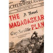 The Madagaskar Plan A Novel by Saville, Guy, 9780805095951