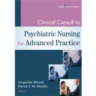 Clinical Consult to Psychiatric Nursing for Advanced Practice by Rhoads, Jacqueline, 9780826195951