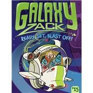 Ready, Set, Blast Off! by O'Ryan, Ray; Kraft, Jason, 9781481485951