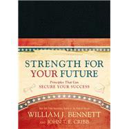 Strength for Your Future by Bennett, William J.; Cribb, John T. E., 9781496405951