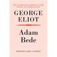Adam Bede by Eliot, George; Martin, Carol A., 9780198125952