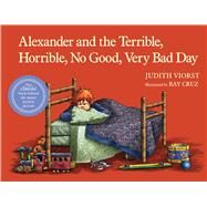 Alexander and the Terrible, Horrible, No Good, Very Bad Day by Viorst, Judith; Cruz, Ray, 9781416985952