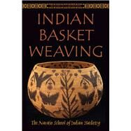 Indian Basket Weaving by Navajo School of Indian Basketry, 9781629145952