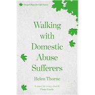 Walking With Domestic Abuse Sufferers by Thorne, Helen, 9781783595952
