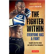 The Fighter Within by Olech, Christopher; Rutten, Bas, 9780804845953