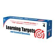 Learning Targets and Essential Questions, Grade 4 by Carson-Dellosa Publishing Company, Inc., 9781483825953