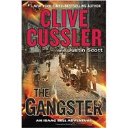 The Gangster by Cussler, Clive; Scott, Justin, 9780399175954