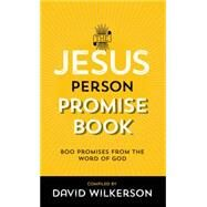 The Jesus Person Promise Book: Over 800 Promises from the Word of God by Wilkerson, David, 9780800795955