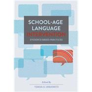 School-age Language Intervention: Evidence-based Practices by Ukrainetz, Teresa A., 9781416405955