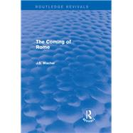 The Coming of Rome (Routledge Revivals) by Wacher; John, 9780415745956