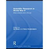 Scientific Research In World War II: What scientists did in the war by Maas; Ad, 9781138995956