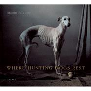 Where Hunting Dogs Rest by Usborne, Martin, 9783868285956