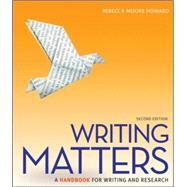 Writing Matters: A Handbook for Writing and Research (Comprehensive Edition with Exercises) by Howard, Rebecca Moore, 9780073405957