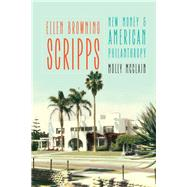 Ellen Browning Scripps by McClain, Molly, 9780803295957
