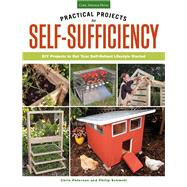 Practical Projects for Self-sufficiency: Diy Projects to Get Your Self-reliant Lifestyle Started by Peterson, Chris; Schmidt, Philip (CON), 9781591865957