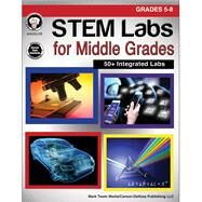 STEM Labs for Middle Grades: Grades 5 - 8 by Cameron, Schyrlet; Craig, Carolyn; Dieterich, Mary, 9781622235957