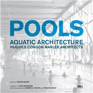 Pools: Aquatic Architecture : Hughes Condon Marler Architects by Boddy, Trevor; Keenberg, Ron, 9781935935957
