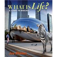 What is Life? A Guide to Biology by Phelan, Jay, 9781464135958