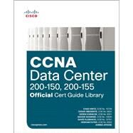 CCNA Data Center (200-150, 200-155) Official Cert Guide Library by Hintz, Chad; Obediente, Cesar; Karakok, Ozden; Shamsee, Navaid; Klebanov, David; Fayed, Hesham; Afrose, Ahmed, 9781587205958
