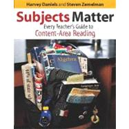 Subjects Matter : Every Teacher's Guide to Content-Area Reading
