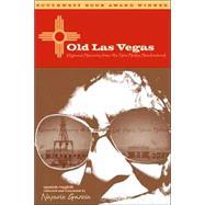 Old Las Vegas by Garcia, Nasario, 9780896725959