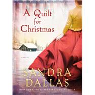 A Quilt for Christmas A Novel by Dallas, Sandra, 9781250045959