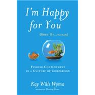 I'm Happy for You (Sort Of...Not Really) by Wyma, Kay Wills, 9781601425959