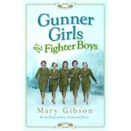 Gunner Girls and Fighter Boys by Gibson, Mary, 9781781855959