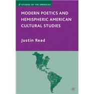Modern Poetics and Hemispheric American Cultural Studies by Read, Justin, 9780230615960