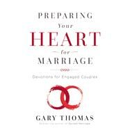 Preparing Your Heart for Marriage by Thomas, Gary L., 9780310345961