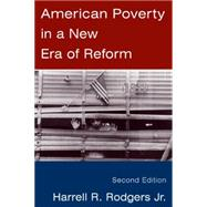 American Poverty in a New Era of Reform by Unknown, 9780765615961