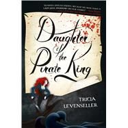 Daughter of the Pirate King by Levenseller, Tricia, 9781250095961