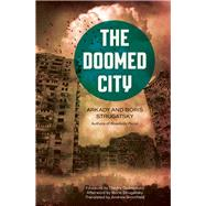 The Doomed City by Strugatsky, Arkady; Strugatsky, Boris; Andrew, Bromfield; Glukhovsky, Dmitry, 9781613735961